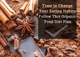 Time to Change Your Eating Habits: Follow This Organic Food Diet Plan